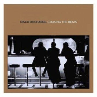 Disco Discharge. Cruising The Beats (NEW/2011)