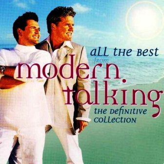 Modern Talking - All The Best: The Definitive Collection (2008) 3CD