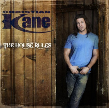 Christian Kane - The House Rules (2010)