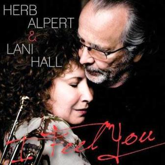 Herb Alpert & Lani Hall — I Feel You (2011)