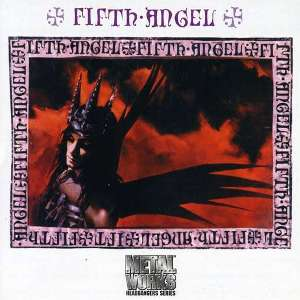 FIFTH ANGEL: Fifth Angel (1986) & Time Will Tell (1989)