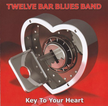 Twelve Bar Blues Band - Key To Your Heart (2010)