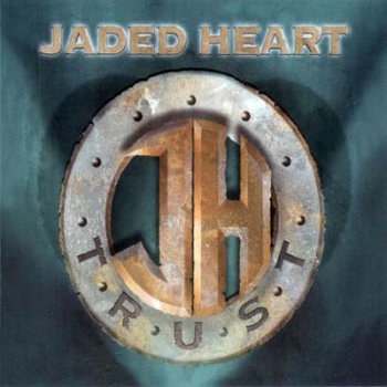 Jaded Heart - Trust 2004