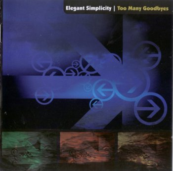 Elegant Simplicity - Too Many Goodbyes (2007)