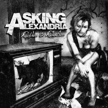Asking Alexandria - Reckless & Relentless (2011)