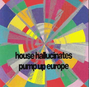 VA - House Hallucinates Pump Up Europe (1988)