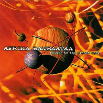 Afrika Bambaataa And The Soul Sonic Force-Return To The Planet Rock [The Dance Album] 1999