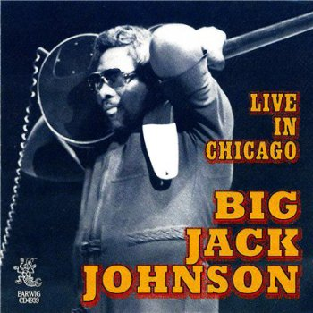 Big Jack Johnson - Live In Chicago (1997)