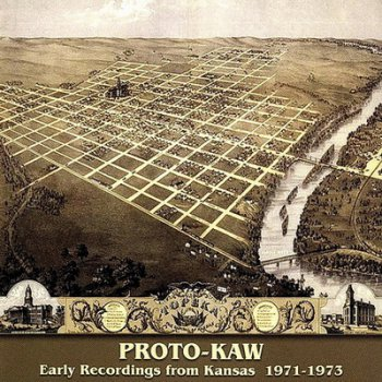 Proto-Kaw - Early Recordings from Kansas 1971-1973 (2002)