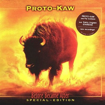 Proto-Kaw - Before Became After 2004 (2CD)