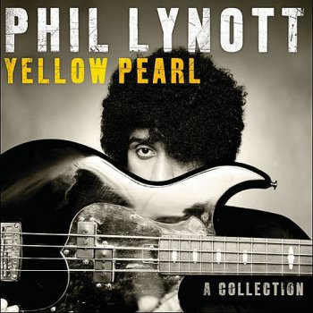 Phil Lynott - Yellow Pearl: A Collection (2010)