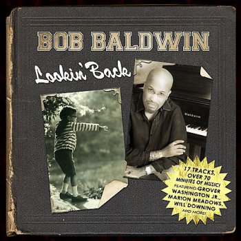 Bob Baldwin - Lookin' Back (2009)