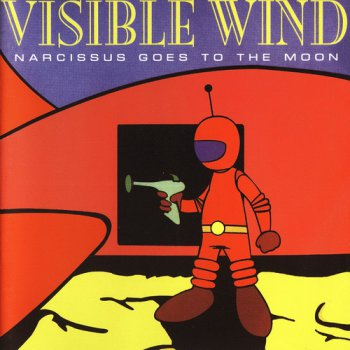 Visible Wind - Narcissus Goes to the Moon 1996