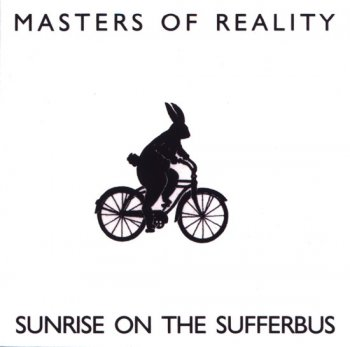 Masters Of Reality - Sunrise on the Sufferbus (1993)