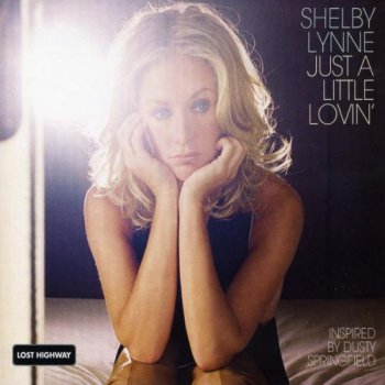 Shelby Lynne - Just A Little Lovin' (2008)