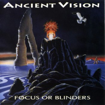 Ancient Vision - Focus or Blinders  1993