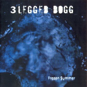 3 Legged Dogg - Frozen Summer (2006)
