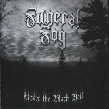 Funeral Fog - Under the Black Veil (2003)(2004 Re-release)