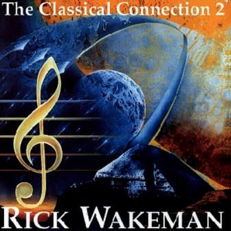 Rick Wakeman - The Classical Connection II 1992