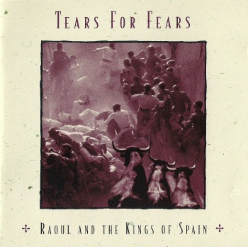 Tears For Fears - Raoul And The Kings Of Spain (released by Boris1)