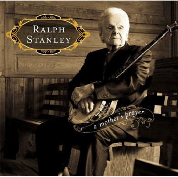 Ralph Stanley - A Mother's Prayer (2011)