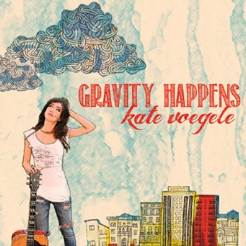 Kate Voegele - Gravity Happens (Deluxe Edition) (2011)