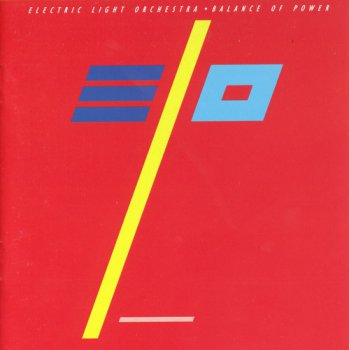Electric Light Orchestra - Balance Of Power [Reissue 2007] (1986)