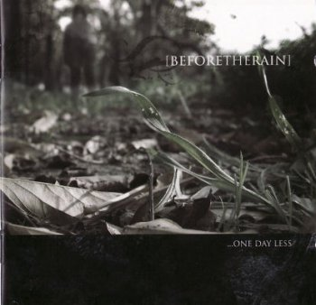 Before The Rain - ...One Day Less (2007)