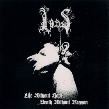 Loss - Life Without Hope... Death Without Reason (2005)