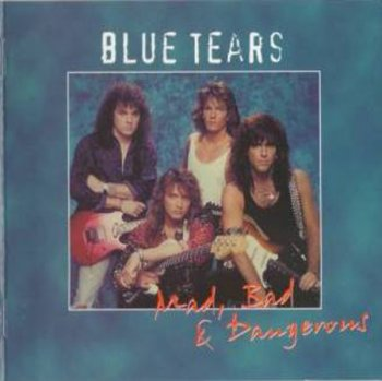 Blue Tears - Mad, Bad and Dangerous (2005)