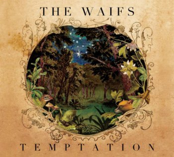The Waifs - Temptation (2011)