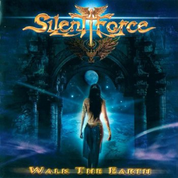 Silent Force - Walk The Earth (2007) [Lossless]
