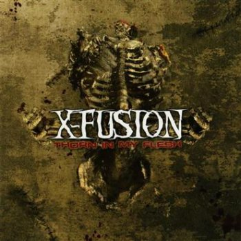 X-Fusion - Thorn In My Flesh (Limited Edition) (2011)