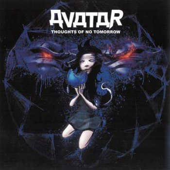 Avatar (Swe) - Thoughts of no Tomorrow (2006)