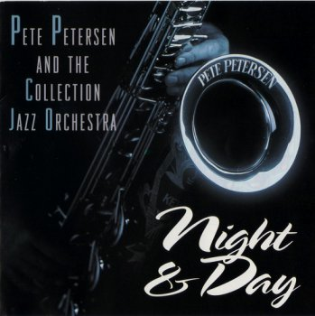 Pete Peterson And The Collection Jazz Orchestra — Night And Day (1996)