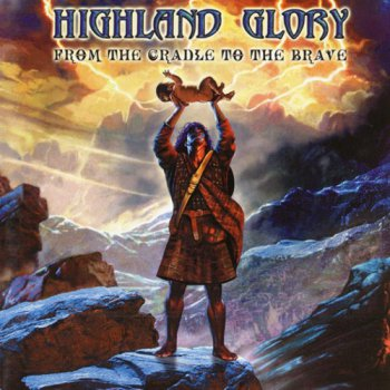 Highland Glory - From The Cradle To The Brave (2003)
