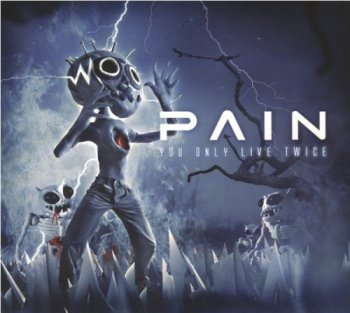 PAIN - You Only Live Twice [2CD Digipacks Limited Edition] (2011)