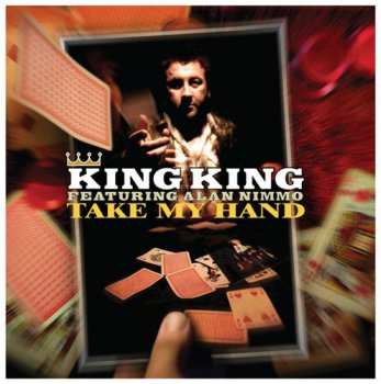 King King featuring Alan Nimmo - Take My Hand (2011)