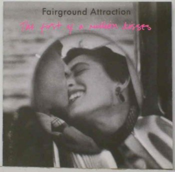 Fairground Attraction - The First of a Million Kisses (Japanese reissue) - 1988 (2003)