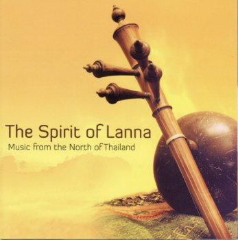 Lai Muang - The Spirit Of Lanna (2008)