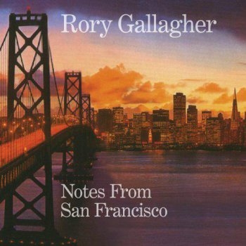 Rory Gallagher - Notes From San Francisco (2011)