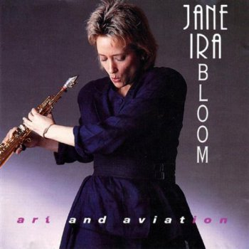 Jane Ira Bloom - Art & Aviation (1992)