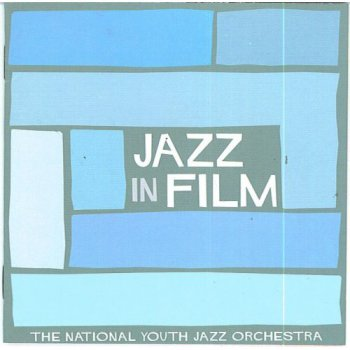 National Youth Jazz Orchestra - Jazz In Film (2004)
