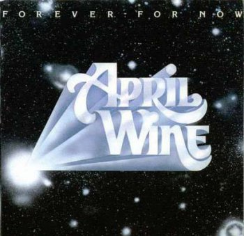 April Wine - Forever For Now 1977
