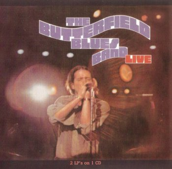 The Paul Butterfield Blues Band - Live - 1970 (2005)