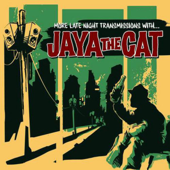 Jaya The Cat - More Late Transmissions With (2007)