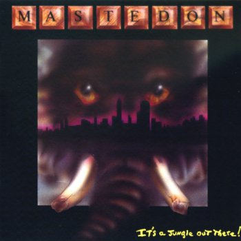 Mastedon - It's A Jungle Out There! [Remastered 2009] (1989)