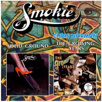 Smokie - Solid Ground (1981) - Chris Norman - The Growing Years (1992)