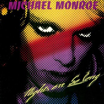 Michael Monroe - Nights Are So Long 1987 (24-Bit Re-mastering 2004)