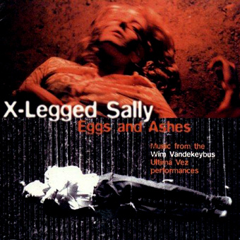 X-Legged Sally - Eggs and Ashes (1994)